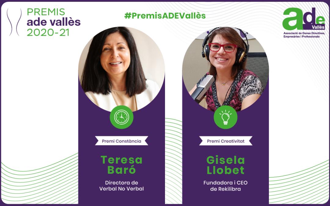 Tercera edició dels premis ADE Vallès:  L'experta en comunicació no verbal Teresa Baró i  la fundadora de Rekilibra Gisela Llobet mereixen els premis Constància i Creativitat 2020