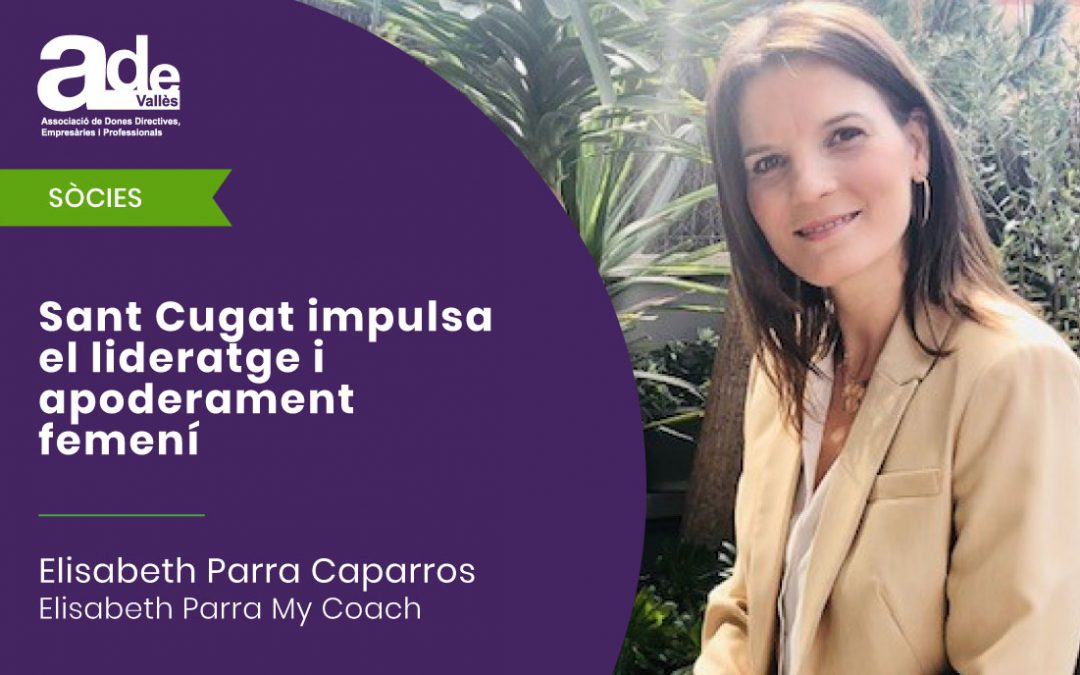 Sant Cugat impulsa el lideratge i apoderament femení · Elisabeth Parra Caparros
