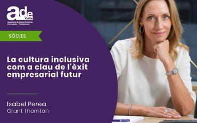 La cultura inclusiva com a clau de l'èxit empresarial futur · Isabel Perea